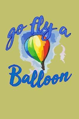 Go Fly A Balloon by Books by 3am Shopper image