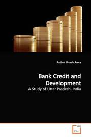 Bank Credit and Development by Rashmi Umesh Arora image