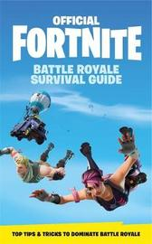FORTNITE (OFFICIAL): 100 Ways to Rule by Epic Games