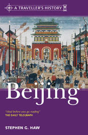 A Traveller's History of Beijing: A Brief History by Stephen G. Haw image