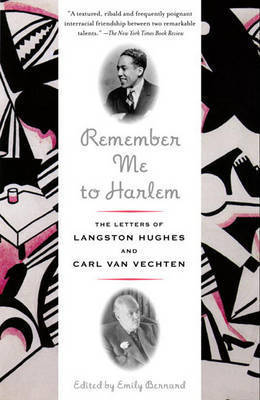 Remember Me to Harlem: The Letters of Langston Hughes and Carl Van Vechten by Langston Hughes