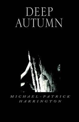 Deep Autumn by Michael-Patrick Harrington