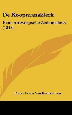 de Koopmansklerk: Eene Antwerpsche Zedenschets (1843) by Pieter Frans Van Kerckhoven