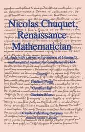 Nicolas Chuquet, Renaissance Mathematician by Graham Flegg
