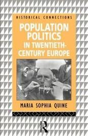 Population Politics in Twentieth Century Europe by Maria Sophia Quine image