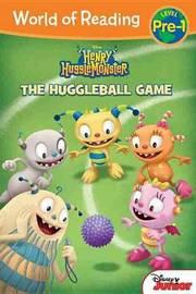 Henry Hugglemonster: The Huggleball Game by Bill Scollon
