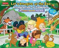 Fisher-Price Little People: Let's Imagine at the Zoo/Imaginemos El Zool gico by Matt Mitter