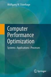 Computer Performance Optimization by Wolfgang W. Osterhage