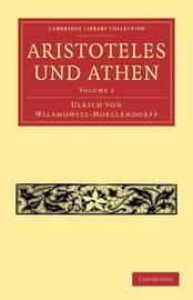 Aristoteles Und Athen by Ulrich von Wilamowitz -Moellendorff