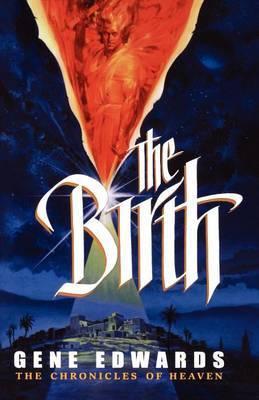 The Birth by Gene Edwards