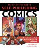 The Complete Guide to Self-Publishing Comics by Comfort Love