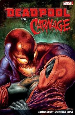 Deadpool Vs. Carnage by Cullen Bunn