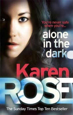 Alone In The Dark The Cincinnati Series Book 2 Karen Rose Book