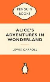 Alice's Adventures in Wonderland (Popular Penguins) by Lewis Carroll