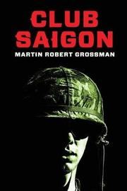 Club Saigon by Martin Robert Grossman