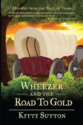 Wheezer and the Road to Gold by Kitty Sutton