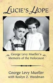 Lucie's Hope by George Levy Mueller