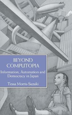Beyond Computopia by Morris-Suzuki