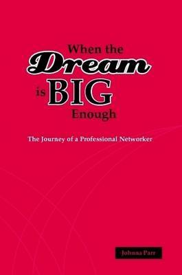 When the DREAM is BIG Enough by Author Johnna Parr image