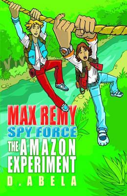 The Amazon Experiment - Max Remy by Deborah Abela image