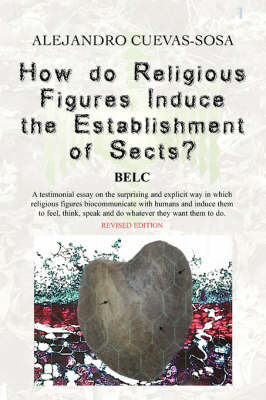 How Do Religious Figures Induce the Establishment of Sects? by Alejandro Cuevas Sosa