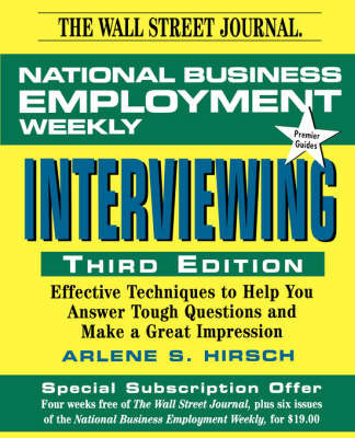 Interviewing: Effective Techniques to Help you Answer Tough Questions and Make a Great Impression by National Business Employment Weekly
