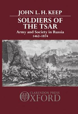 Soldiers of the Tsar by John L.H. Keep