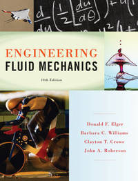 Engineering Fluid Mechanics 10E + WileyPlus Registration Card by Donald F. Elger