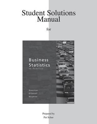 Student Solutions Manual for Business Statistics in Practice by Michael Kutner