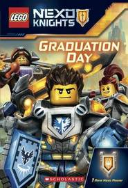 LEGO Nexo Knights: Graduation Day by Scholastic