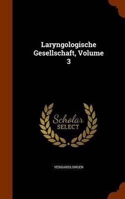 Laryngologische Gesellschaft, Volume 3 by Verhandlungen