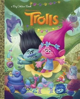 Trolls Big Golden Book (DreamWorks Trolls) by Golden Books