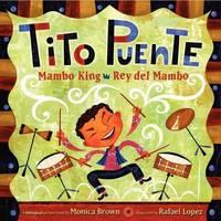 Tito Puente, Mambo King/Tito Puente, Rey del Mambo by Monica Brown