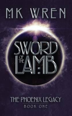 Sword of the Lamb by M.K. Wren image