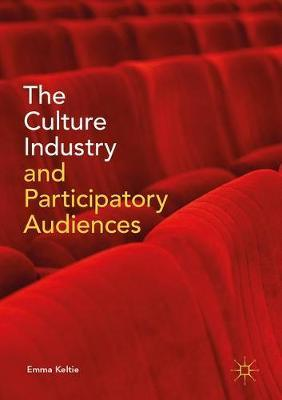 The Culture Industry and Participatory Audiences by Emma Keltie image