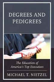 Degrees and Pedigrees by Michael T Nietzel image