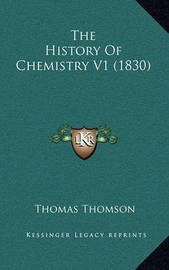 The History of Chemistry V1 (1830) by Thomas Thomson