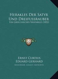 Herakles Der Satyr Und Dreifussrauber: Ein Griechisches Vasenbild (1852) by Eduard Gerhard