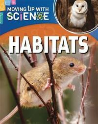 Moving up with Science: Habitats by Peter Riley