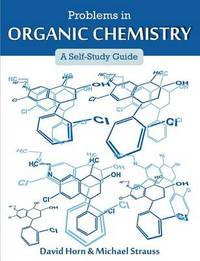 Problems in Organic Chemistry by David Horn