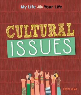 My Life, Your Life: Cultural Issues by Honor Head