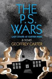 The P.S. Wars by Geoffrey Carter