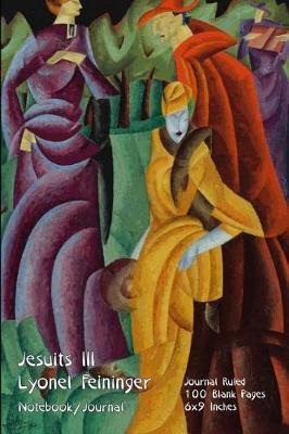 Jesuits III - Lyonel Feininger - Notebook/Journal by Buckskin Creek Journals