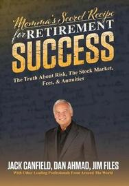 Momma's Secret Recipe For Retirement Success by Jack Canfield
