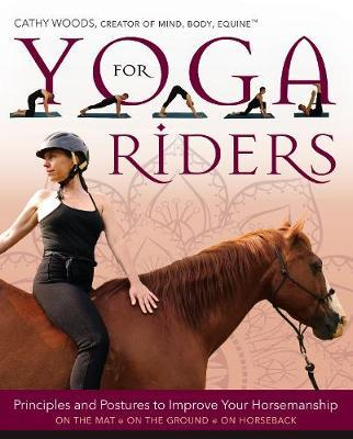 Yoga for Riders by Cathy Woods