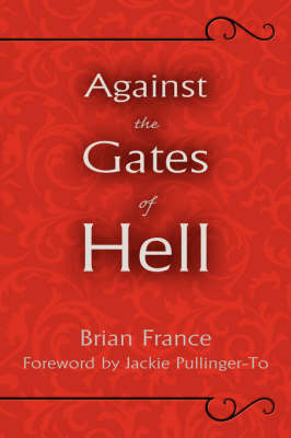 Against the Gates of Hell by Brian France
