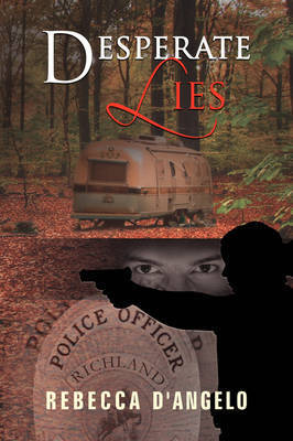 Desperate Lies by Rebecca D'Angelo