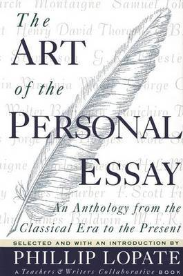 The Art of the Personal Essay by Phillip Lopate