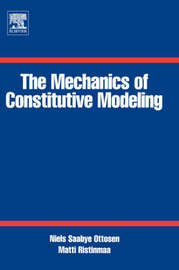The Mechanics of Constitutive Modeling by Matti Ristinmaa