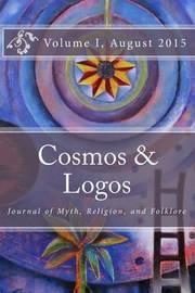 Cosmos and Logos by John Knight Lundwall Phd